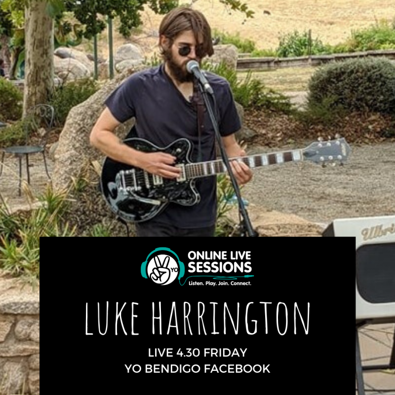 Poster features a picture of Luke Harrington performing on stage with an electric guitar in a t shirt and sunglasses. Description reads: YO Online Live Sessions, Luke Harrington live 4.30 Friday, YO Bendigo Facebook