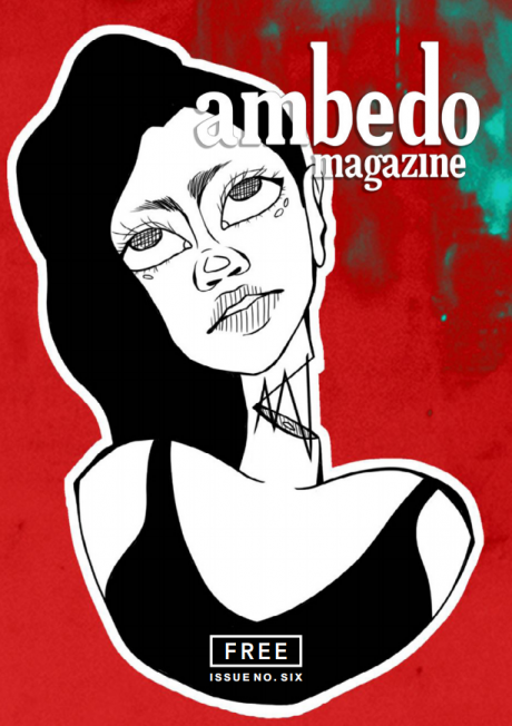 Cover of Ambedo Magazine issue 6, featuring a black and white cartoon of a girl with a detached neck sewn back together against a background of red and green grunge textures.