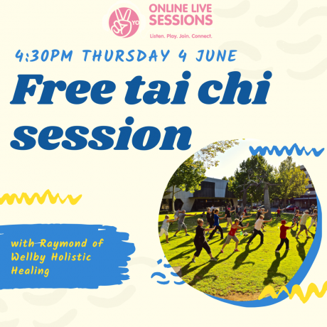A flyer which reads: Free Tai Chi session, 4.30pm Thursday 4 June with Raymond of Wellby Holistic Healing. A YO Online Live Session.