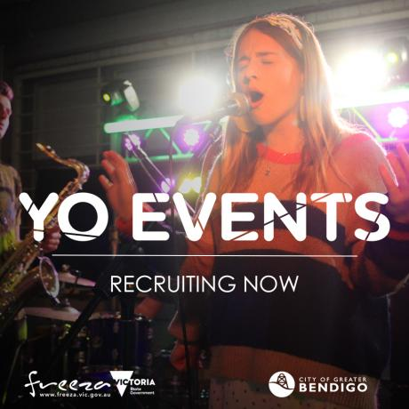 Young female performer sings into microphone on stage, backlit by bright white and purple stage lights with her band members in background. Text on image reads: YO Events, recruiting now. Logos on bottom of image are: Freeza, Victorian State Government, City of Greater Bendigo